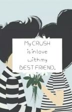 My Crush is in love with my Best friend (One Shot) by IMNICS4