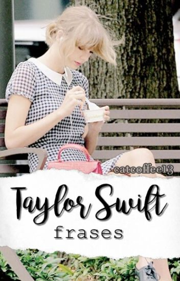 Taylor Swift Frases.