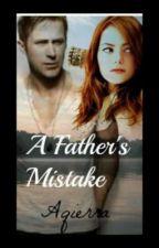 A Father's Mistake (Wattys2015) by Aqierra