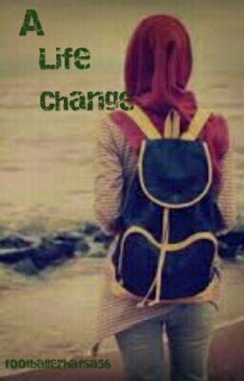 A Life Change