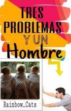 Tres problemas y Un hombre. by Rainbow_Cats