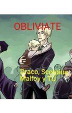 OBLIVIATE  (Draco Malfoy Scorpius Malfoy  y TÚ) by Zoimalfoy