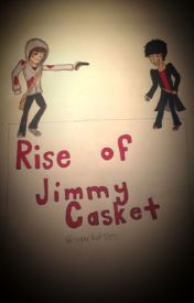 Rise Of Jimmy Casket by supernerd515