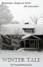Winter Tale by MyNameIsSamantha
