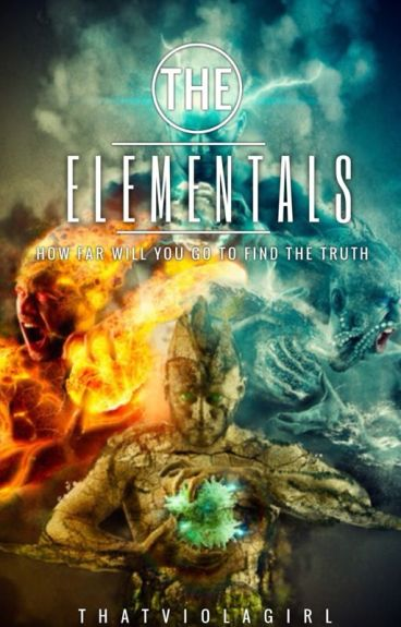 The Elementals *In Editing* (#Wattys2017)