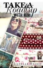 Take A Roadtrip With Him - A One Direction Fanfiction by Isabellestories