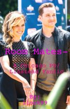 Room Mates- A Chicago PD / Linstead Fanfic by lk9912