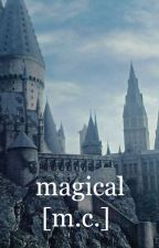 magical [m.c.] by 5secsofgray