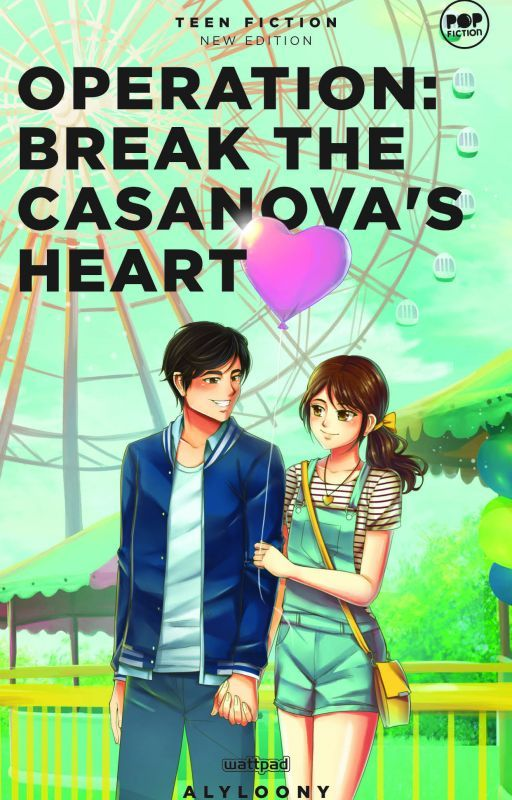 Operation Break the Casanova's Heart (Published Book) by alyloony