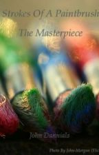 Strokes Of A Paintbrush - The Masterpiece by Espion