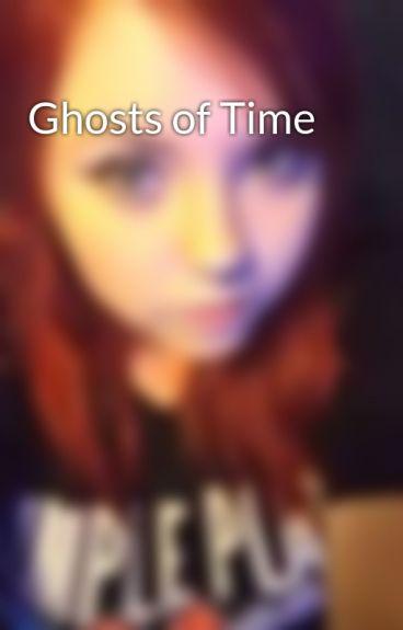 Ghosts of Time by RakshaMalayka