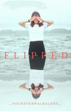 Flipped by _youneverwalkalone_