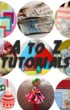 A to Z tutorials by thatrandomgirlxxx