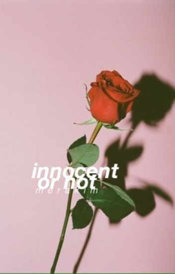 innocent or not ✧ h.s