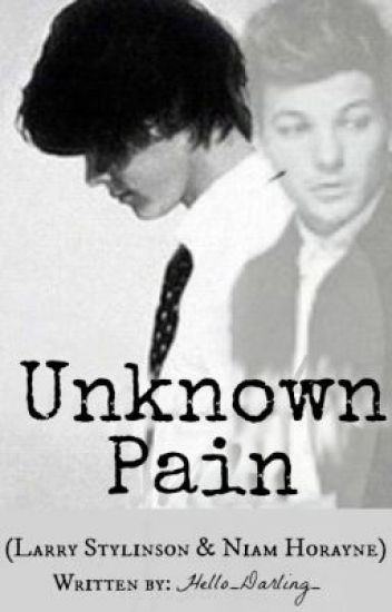 Unknown Pain [Larry Stylinson]