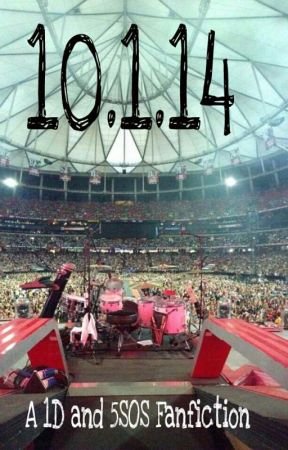 10.1.14 (A 1D And 5SOS Fanfiction) by ItsSimplyKatarina