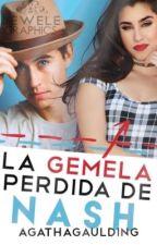 LA GEMELA PERDIDA DE NASH GIRER ❝terminada❞ by AgathaGaulding