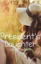 President's Daughter by xdreamerjade