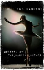 Sightless Dancing by The_Dancing_Author