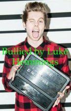 Bullied by Luke Hemmings by _LostGirl16_