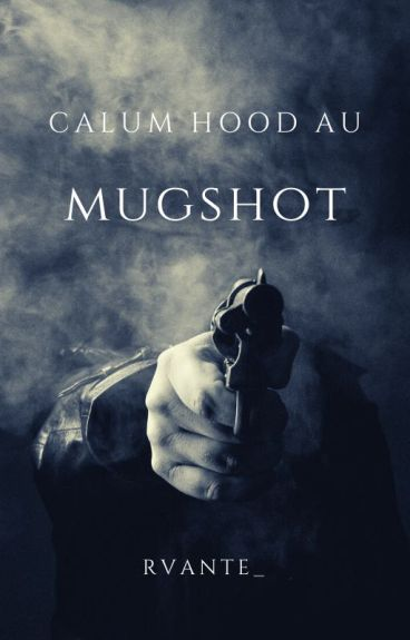 Mugshot [Calum Hood | AU]