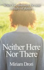 Neither Here Nor There by MiriamDrori