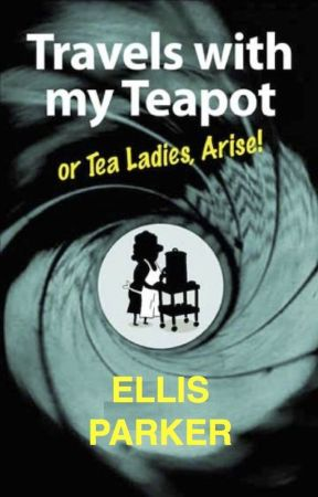 Travels With My Teapot (or Tea Ladies, Arise!) by EllisParker