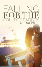 Falling For The College BadBoy [Sequel/Spin-off] by EJ_ThatsMe