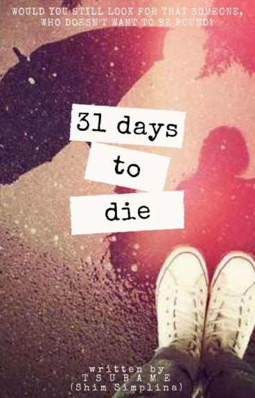 31 Days to Die by Tsubame