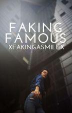 Faking Famous by xFakingaSmilex