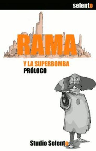 Rama y La Superbomba: Prólogo by Selento