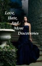 Love, Hate, And More Discories ( book 2) by whiteruby13