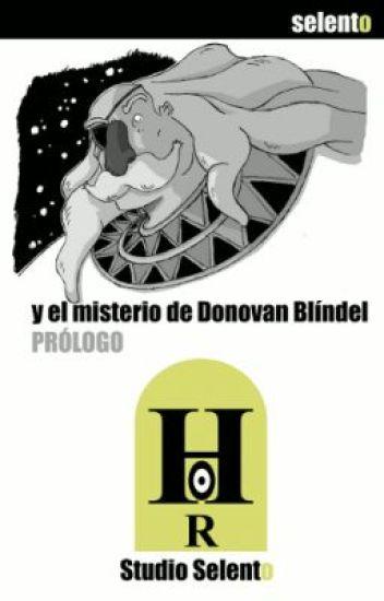 Hor y El Misterio de Donovan Blíndel: Prólogo