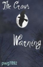 The Crows Warning by pwg7892