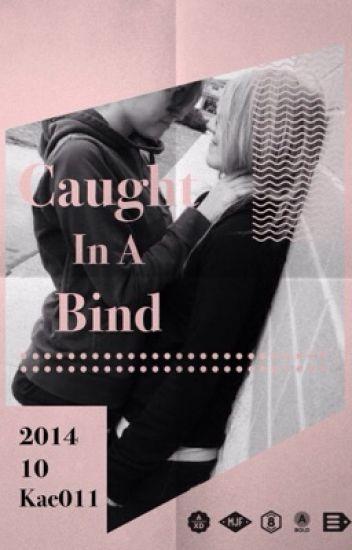 Caught in a bind