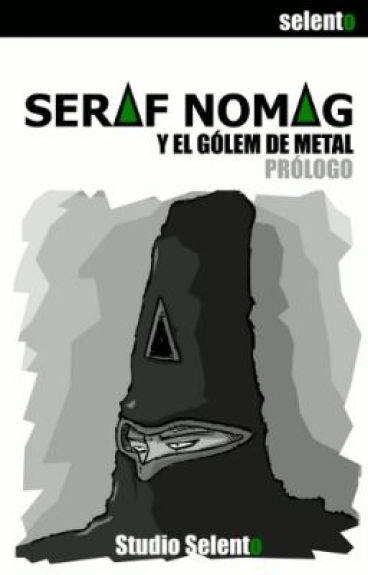 Seraf Nomag y El Gólem de Metal: Prólogo