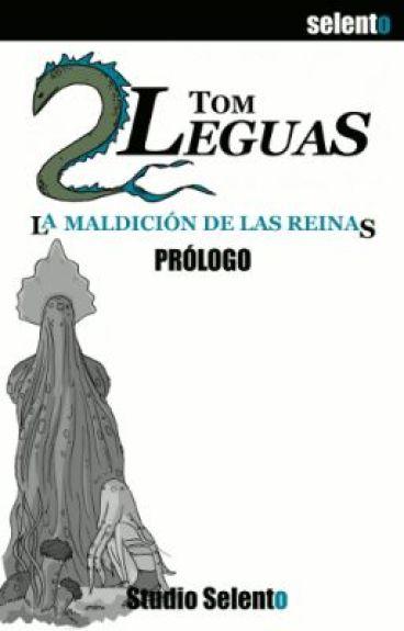 Tom Dosleguas y La Maldición de las Reinas: Prólogo