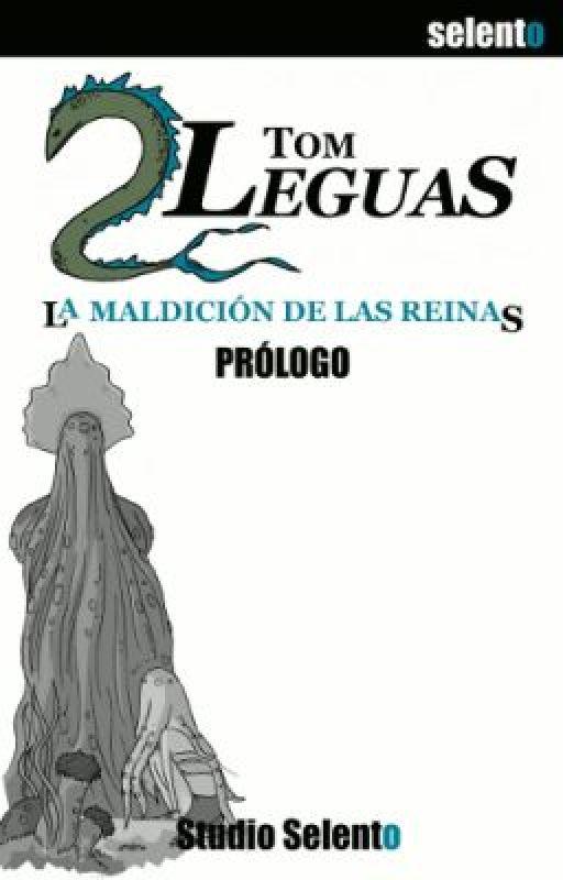 Tom Dosleguas y La Maldición de las Reinas: Prólogo by Selento