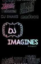 Dj Imagines (requests closed) by Earldagurl