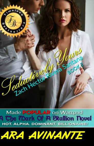 A The Mark Of A Stallion Novel: SEDUCTIVELY YOURS   (Published)