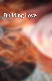 Building Love by CharCharMuffins
