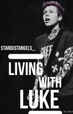 Living With Luke//5SOS (Punk Luke Hemmings) by stardustangels_