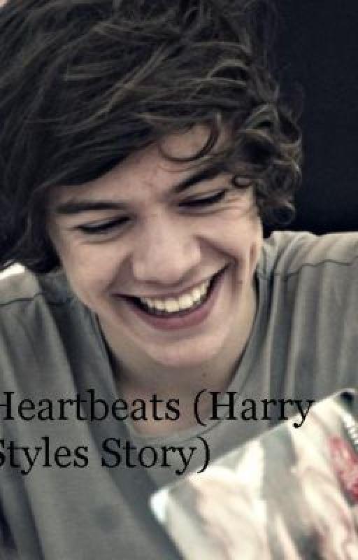 Heartbeats(Harry Styles Story ) by Styles_Harry_