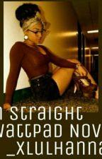 Im Straight. by _xlulhannahb