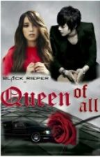Queen Of All ^^ by BLack_Rieper17