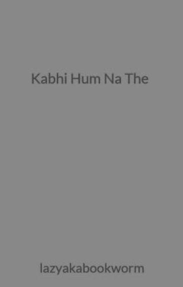 Kabhi Hum Na The