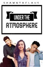 Under The Atmosphere [MAGCON] (EDITING) by shawntaclaus
