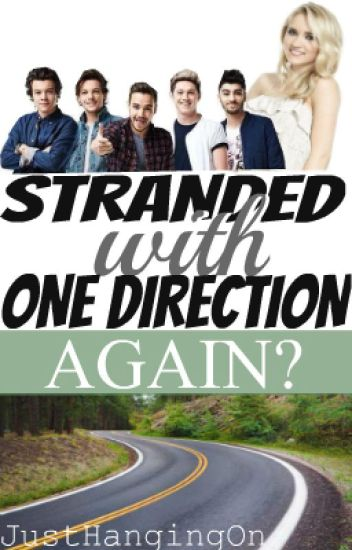 Stranded With One Direction...AGAIN? (Sequel to Stranded With One Direction)