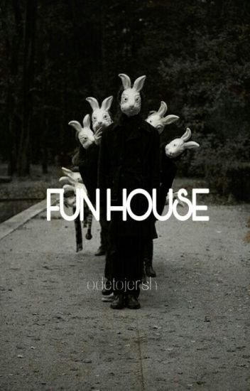 Fun House 》5SOS《 (Completed)