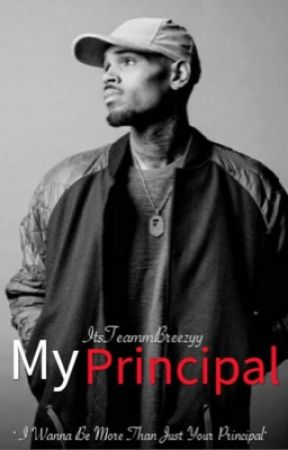 My Principal (Chris Brown FF) by tyyx2__